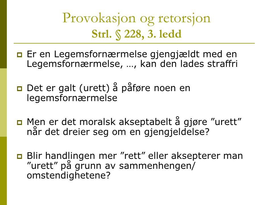 Provokasjon og retorsjon Strl. § 228, 3. ledd