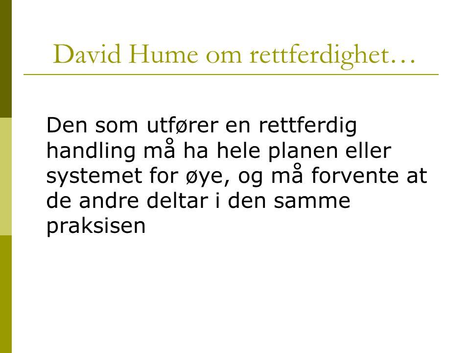 David Hume om rettferdighet…