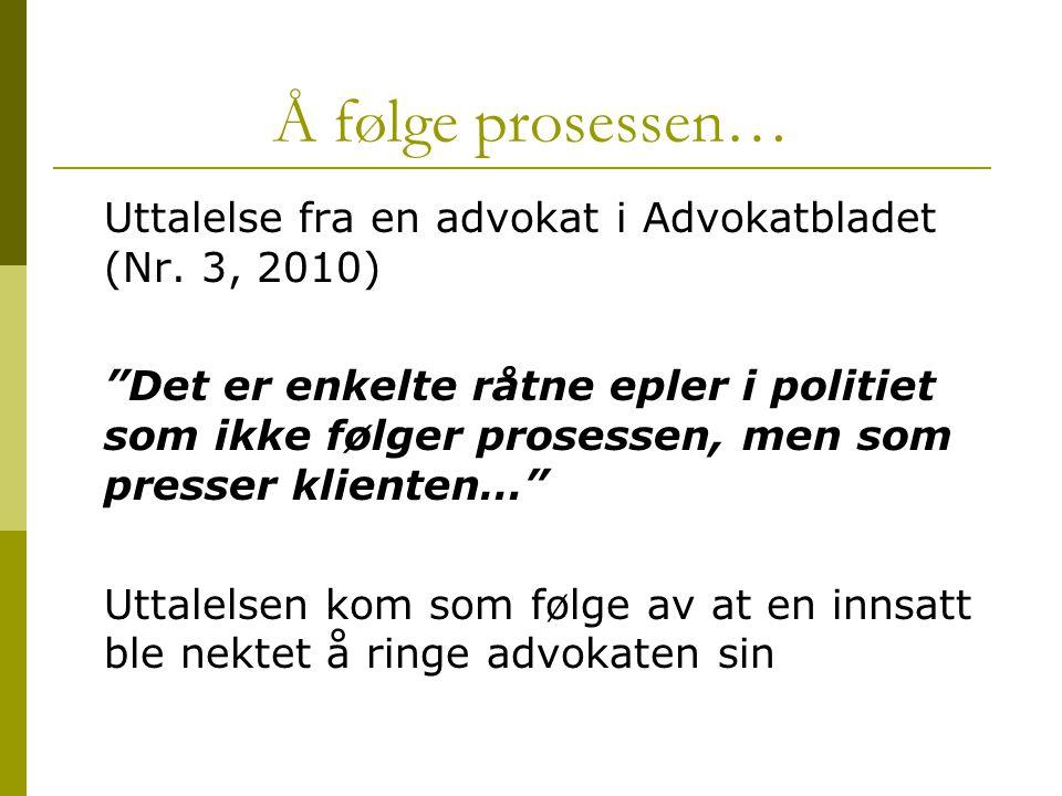 Å følge prosessen… Uttalelse fra en advokat i Advokatbladet (Nr. 3, 2010)
