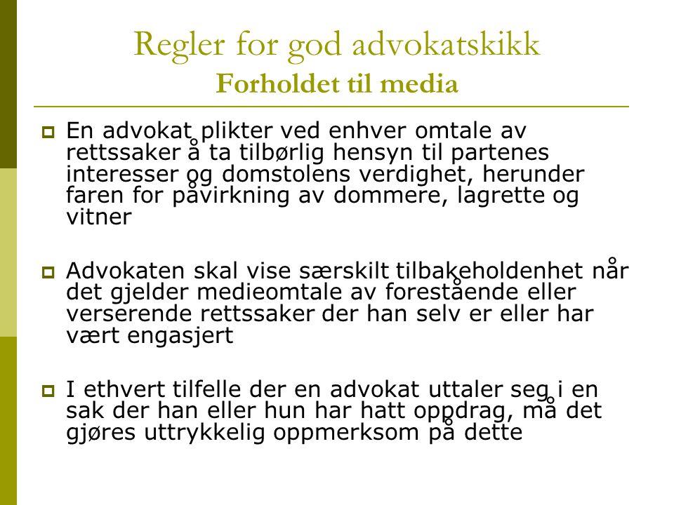 Regler for god advokatskikk Forholdet til media
