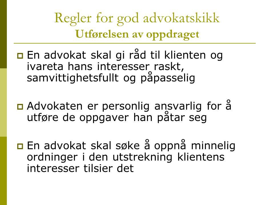 Regler for god advokatskikk Utførelsen av oppdraget