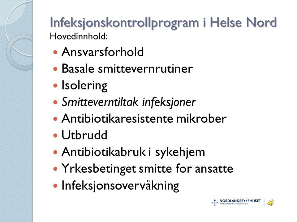 Infeksjonskontrollprogram i Helse Nord Hovedinnhold: