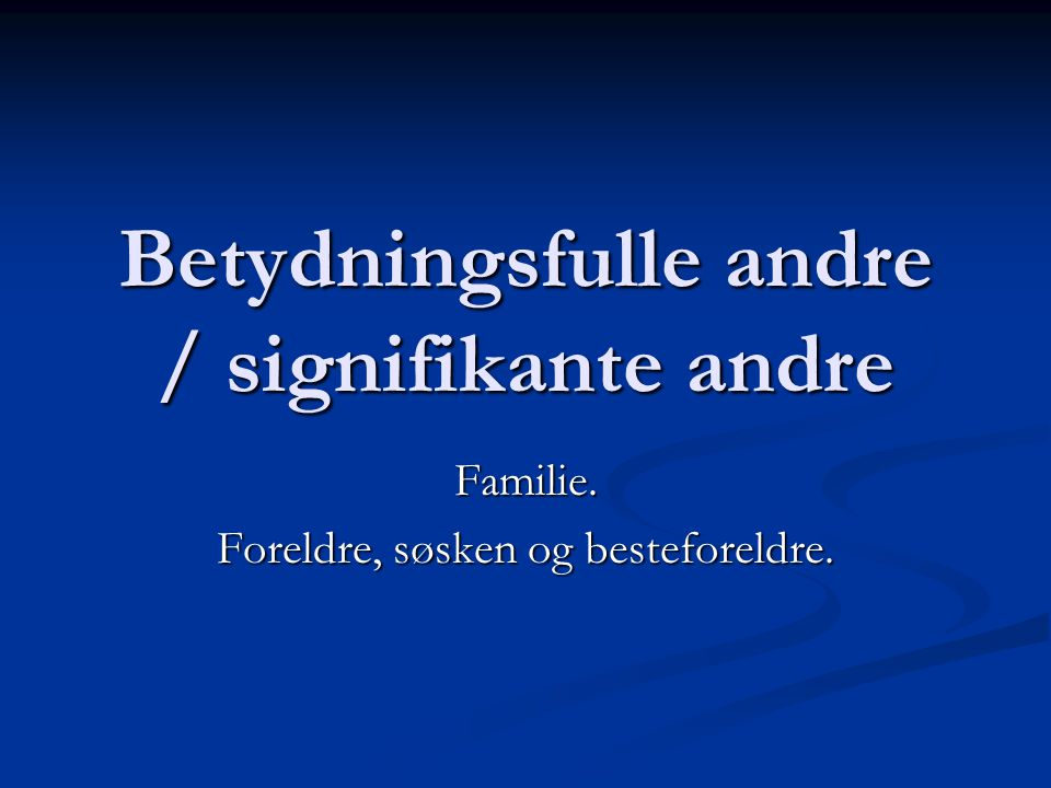 Betydningsfulle andre / signifikante andre