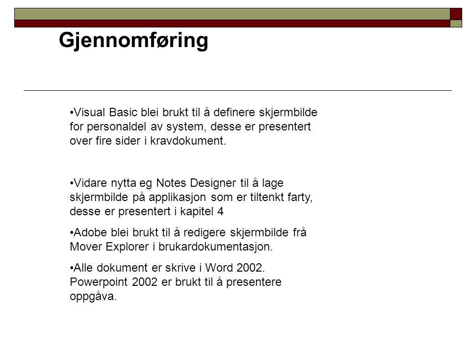 Gjennomføring Visual Basic blei brukt til å definere skjermbilde for personaldel av system, desse er presentert over fire sider i kravdokument.