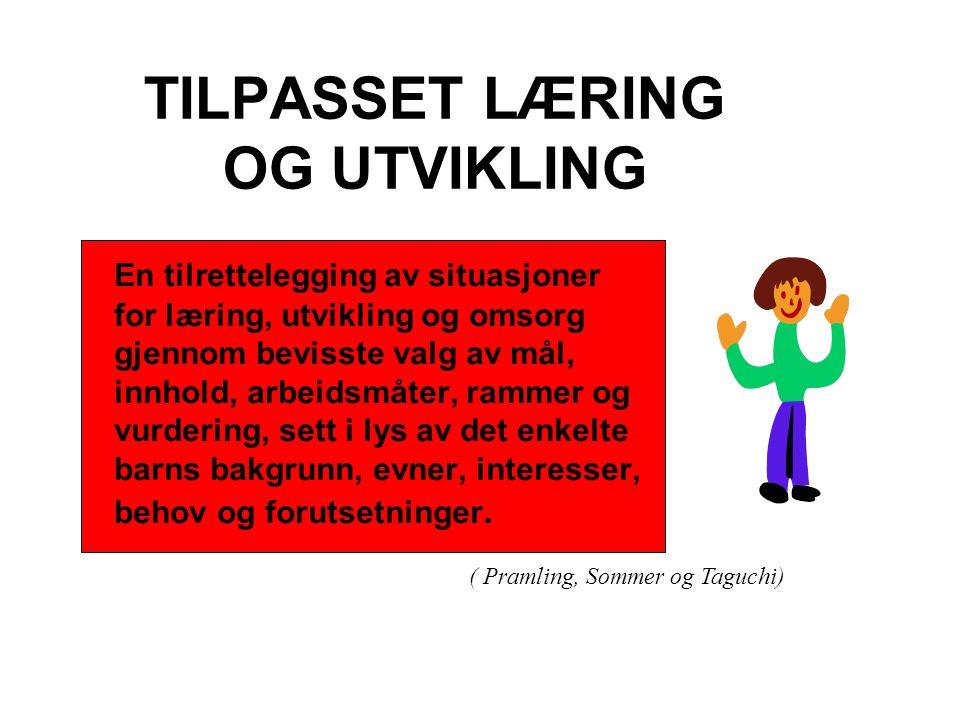 TILPASSET LÆRING OG UTVIKLING