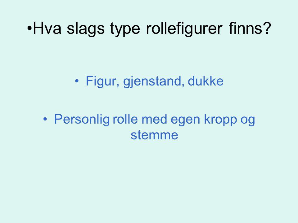 Hva slags type rollefigurer finns