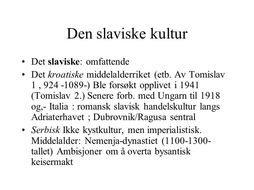 Den slaviske kultur Det slaviske: omfattende