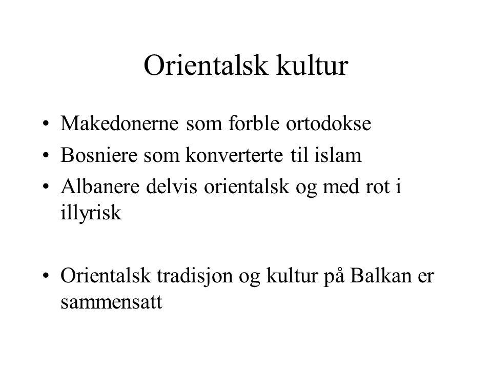 Orientalsk kultur Makedonerne som forble ortodokse