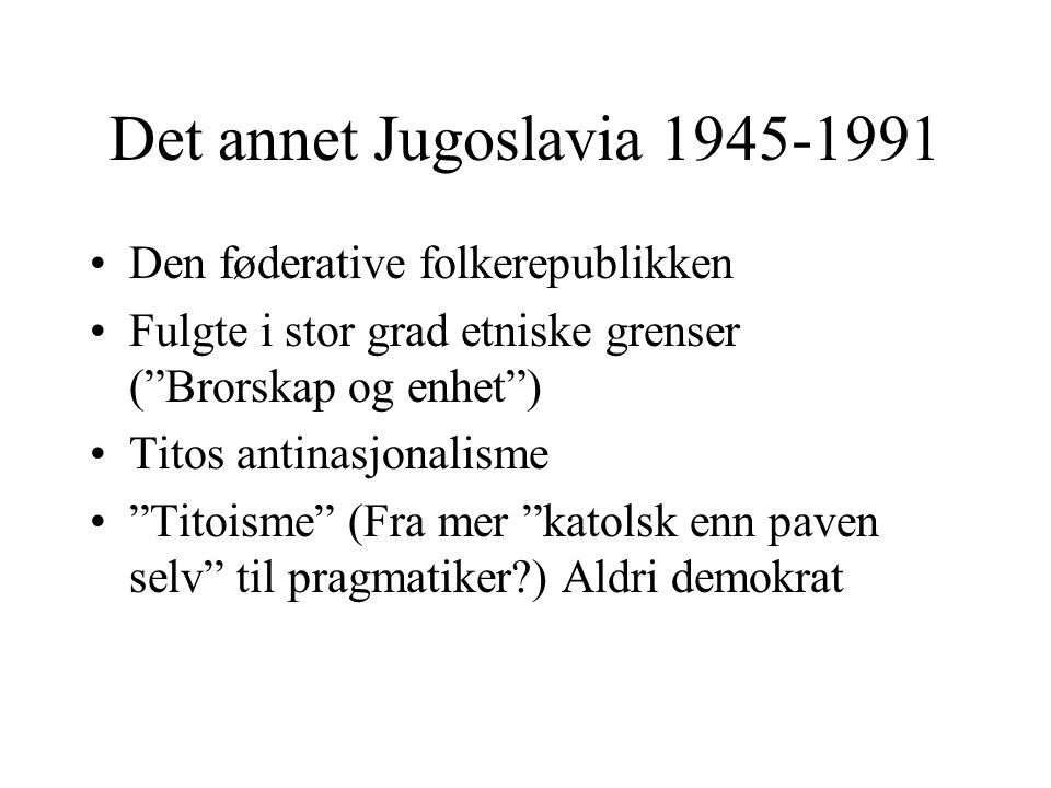 Det annet Jugoslavia 1945-1991 Den føderative folkerepublikken