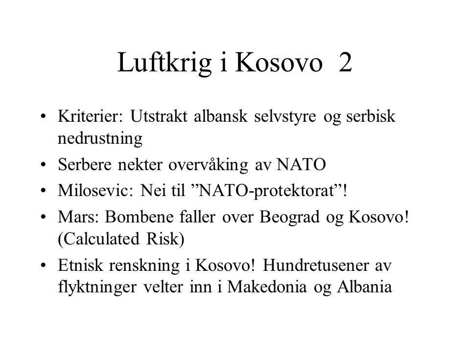 Luftkrig i Kosovo 2 Kriterier: Utstrakt albansk selvstyre og serbisk nedrustning. Serbere nekter overvåking av NATO.