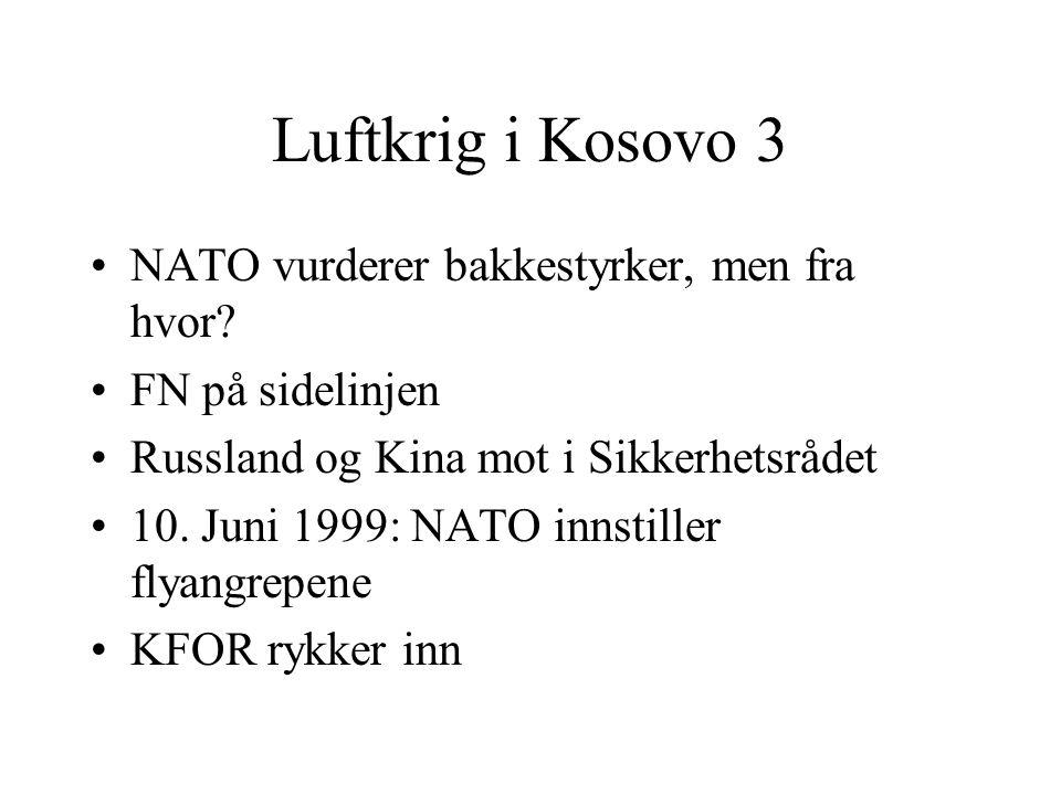 Luftkrig i Kosovo 3 NATO vurderer bakkestyrker, men fra hvor