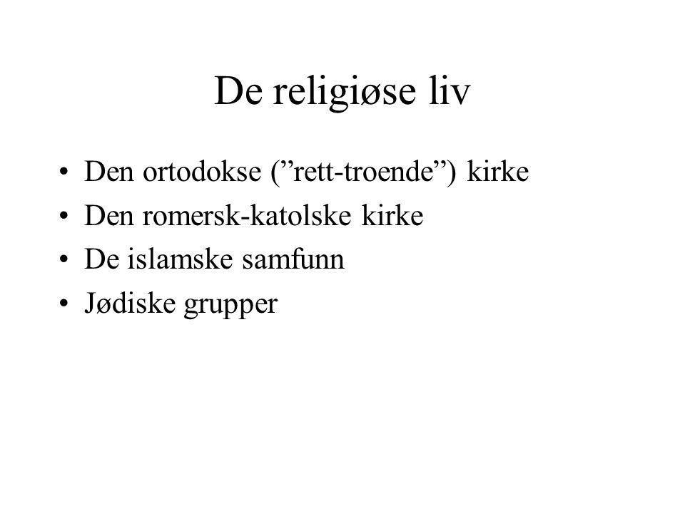 De religiøse liv Den ortodokse ( rett-troende ) kirke