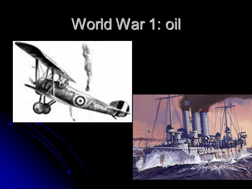 World War 1: oil