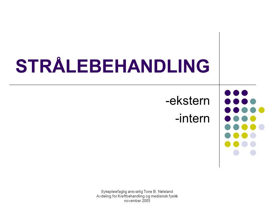 STRÅLEBEHANDLING -ekstern -intern