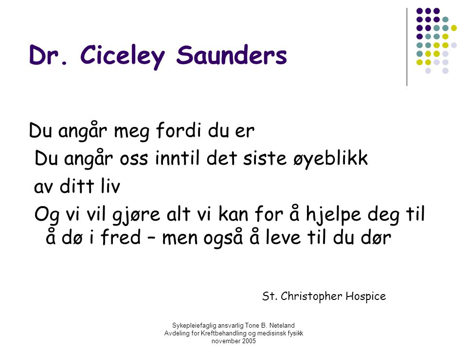 Dr. Ciceley Saunders Du angår meg fordi du er