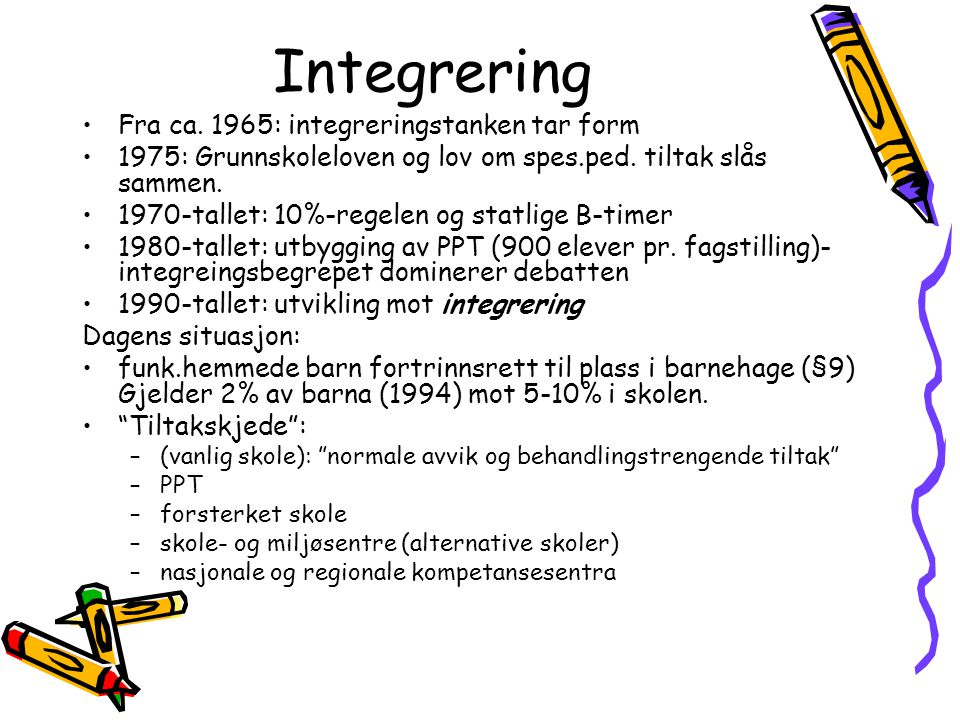 Integrering Fra ca. 1965: integreringstanken tar form