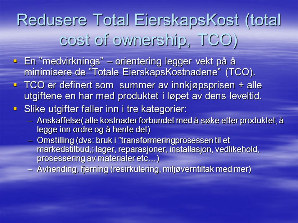 Redusere Total EierskapsKost (total cost of ownership, TCO)