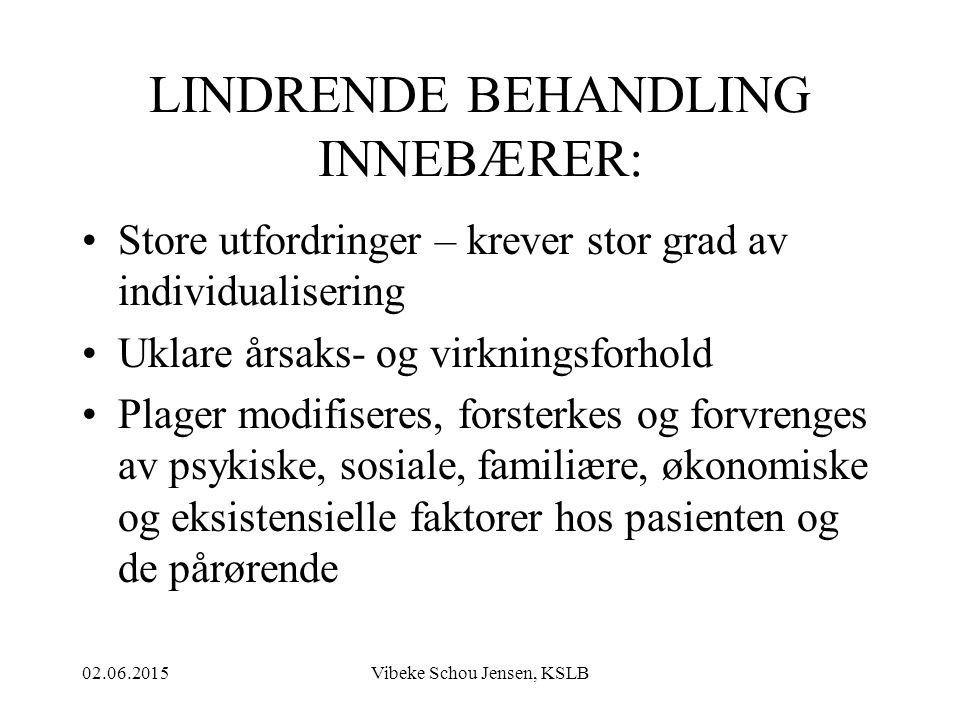 LINDRENDE BEHANDLING INNEBÆRER:
