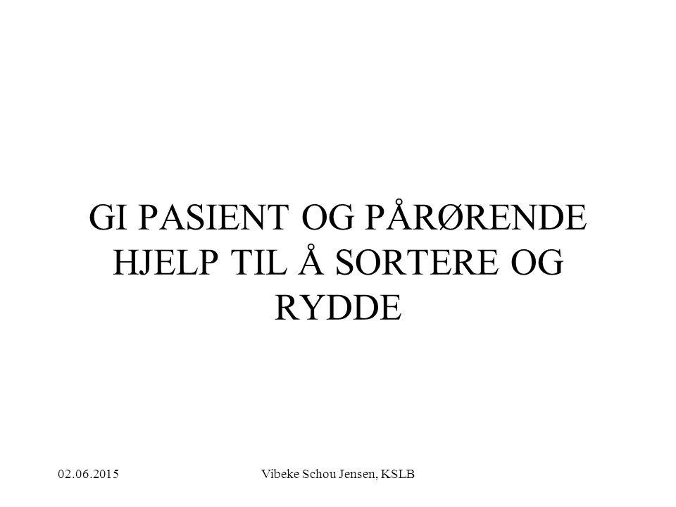 GI PASIENT OG PÅRØRENDE HJELP TIL Å SORTERE OG RYDDE
