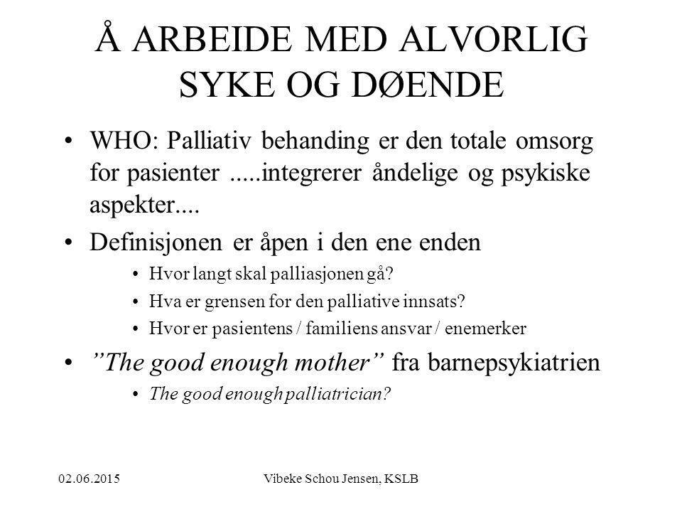 Å ARBEIDE MED ALVORLIG SYKE OG DØENDE