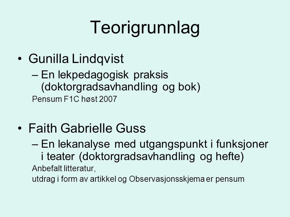 Teorigrunnlag Gunilla Lindqvist Faith Gabrielle Guss