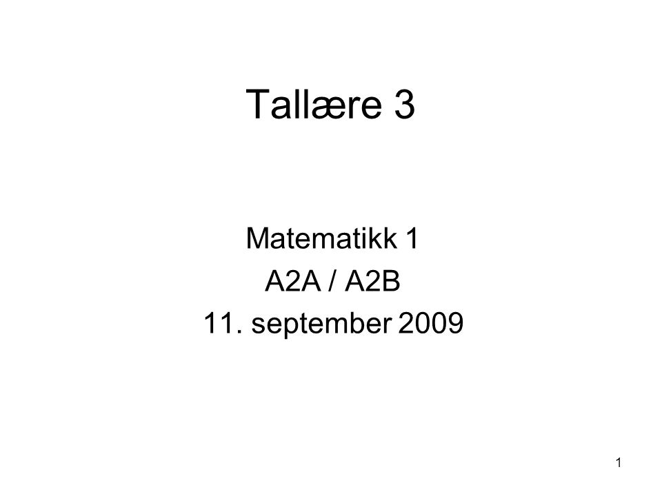 Matematikk 1 A2A / A2B 11. september 2009