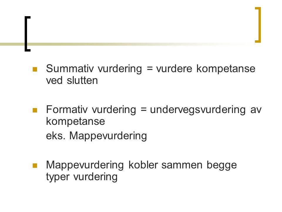 Summativ vurdering = vurdere kompetanse ved slutten