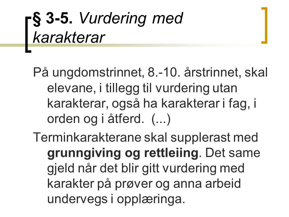§ 3-5. Vurdering med karakterar