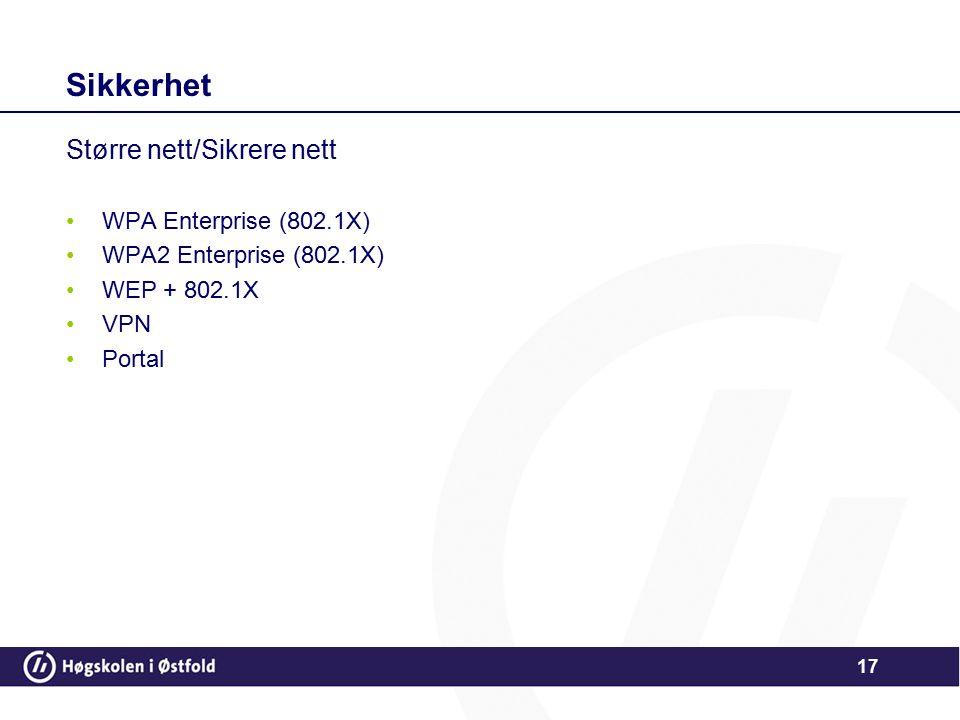 Sikkerhet Større nett/Sikrere nett WPA Enterprise (802.1X)