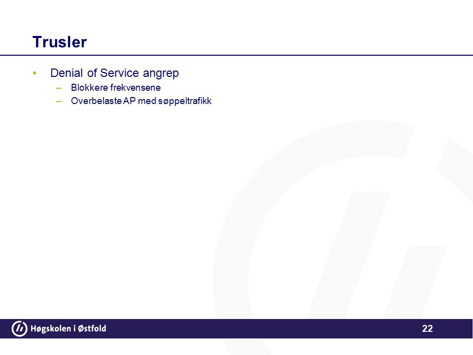Trusler Denial of Service angrep Blokkere frekvensene
