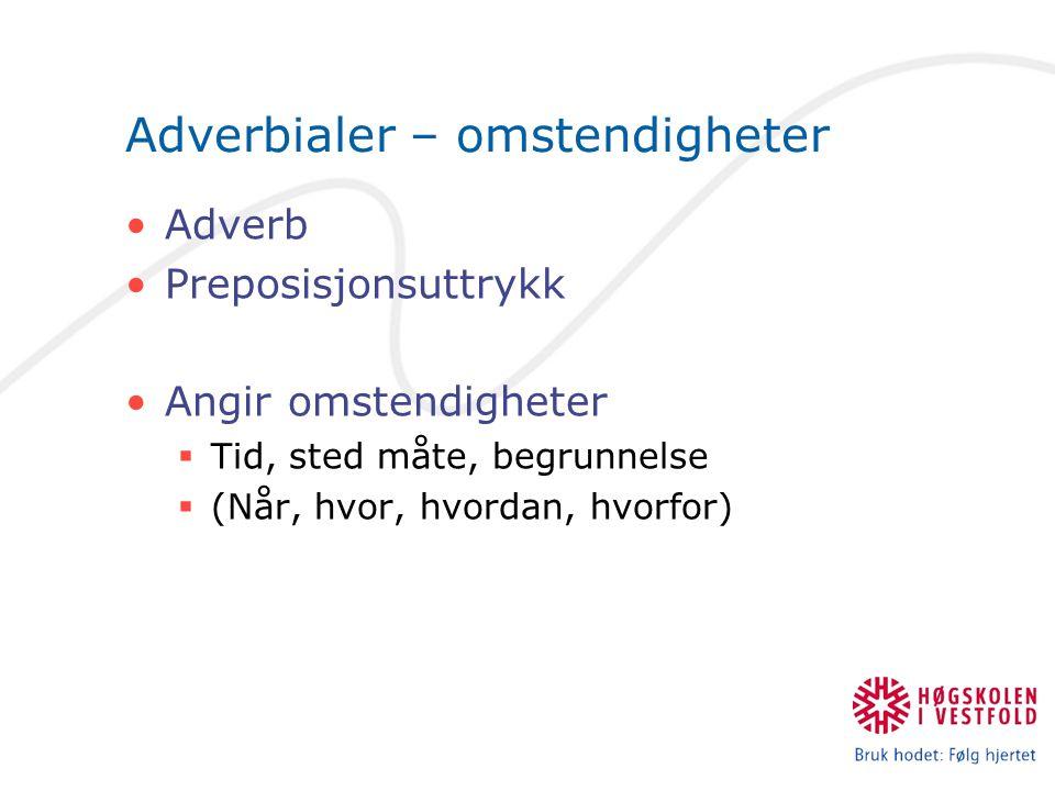 Adverbialer – omstendigheter