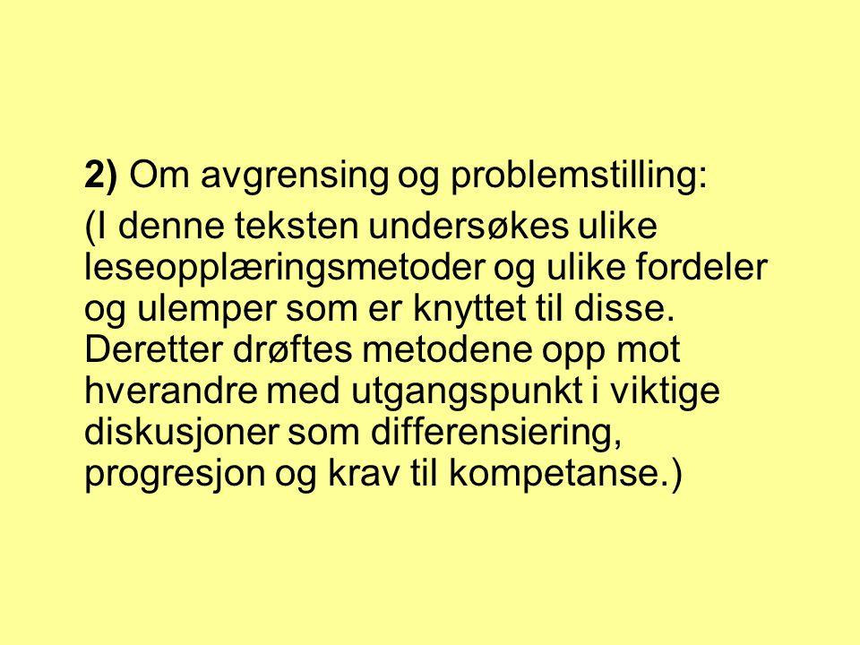 2) Om avgrensing og problemstilling: