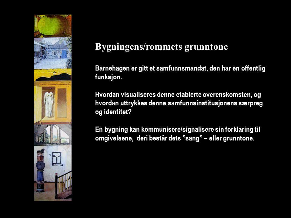Bygningens/rommets grunntone
