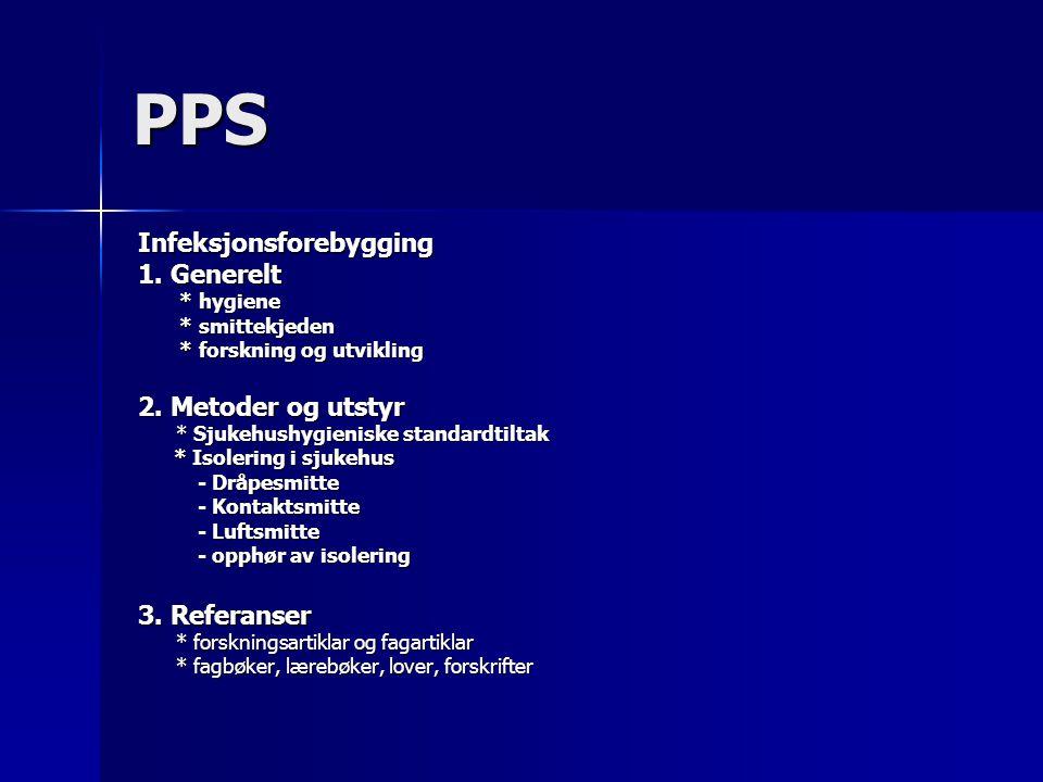 PPS Infeksjonsforebygging 1. Generelt 2. Metoder og utstyr