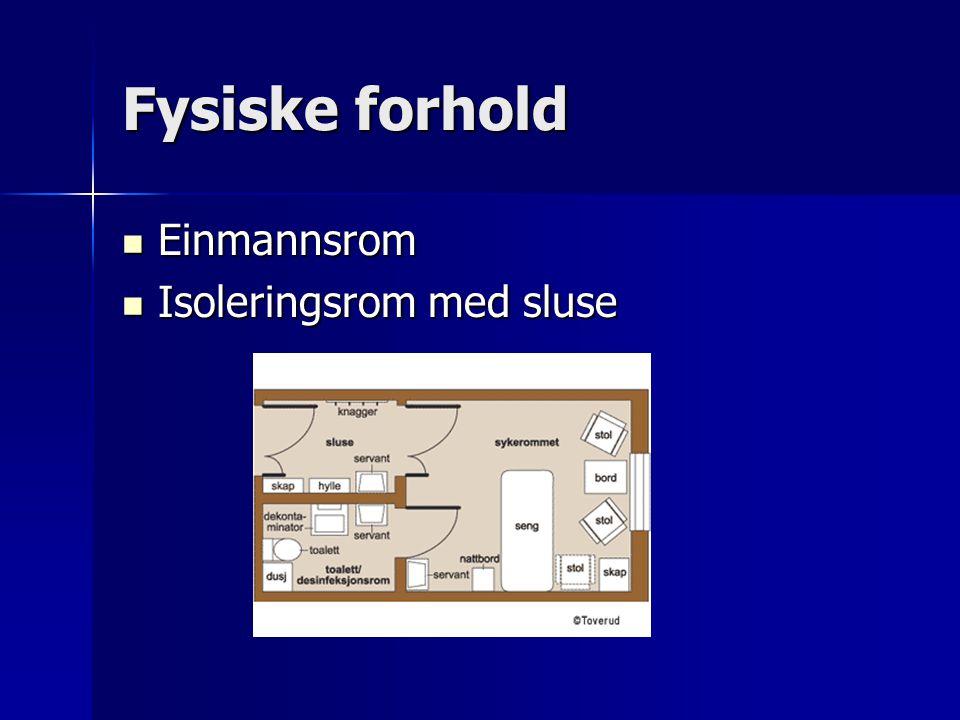 Fysiske forhold Einmannsrom Isoleringsrom med sluse