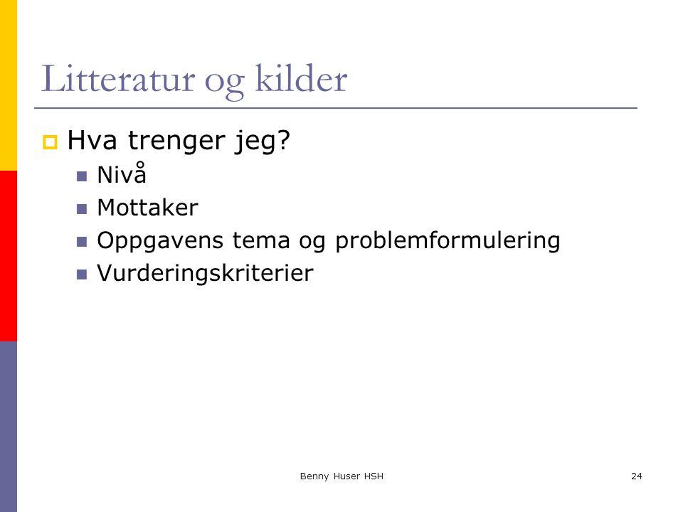 Litteratur og kilder Hva trenger jeg Nivå Mottaker