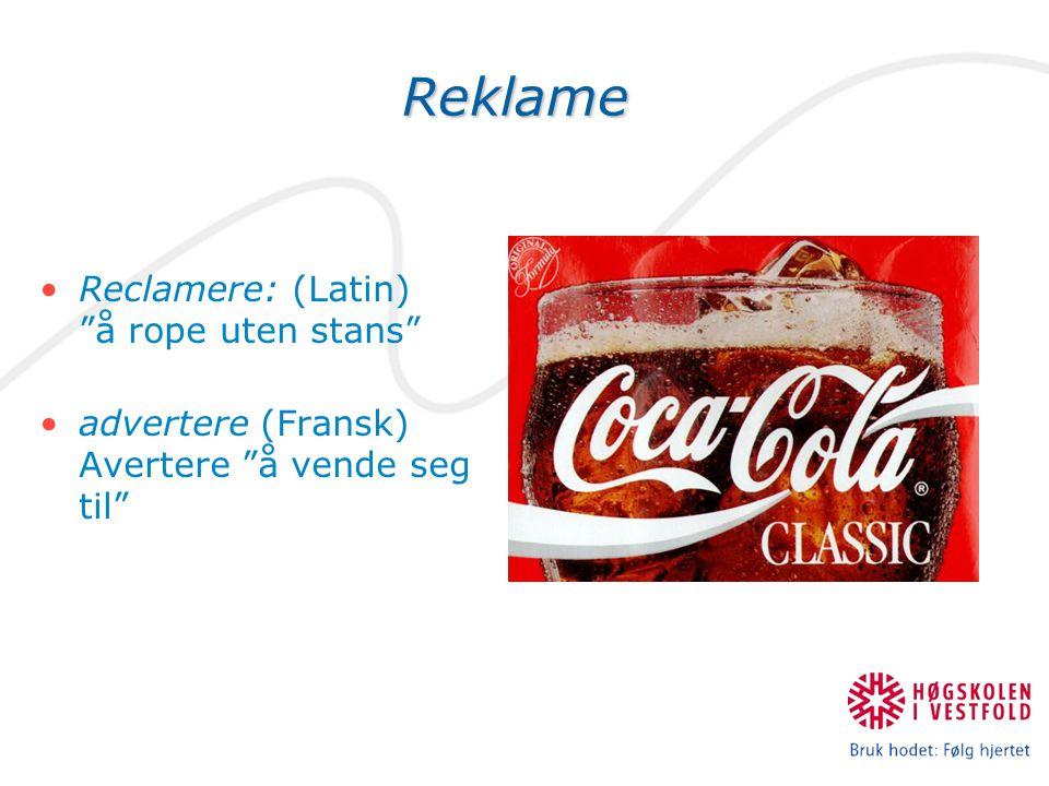Reklame Reclamere: (Latin) å rope uten stans