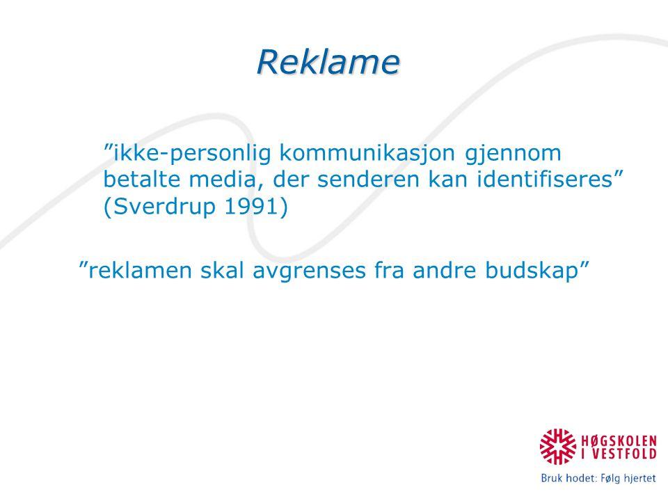 Reklame ikke-personlig kommunikasjon gjennom betalte media, der senderen kan identifiseres (Sverdrup 1991)