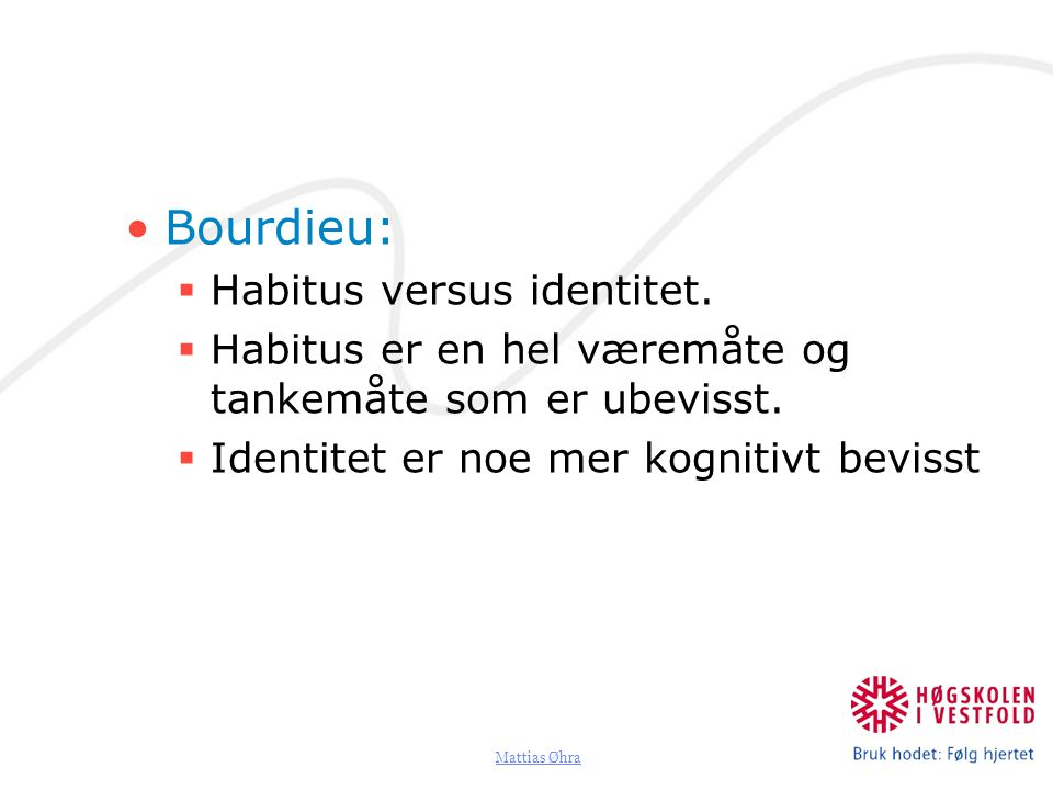 Bourdieu: Habitus versus identitet.