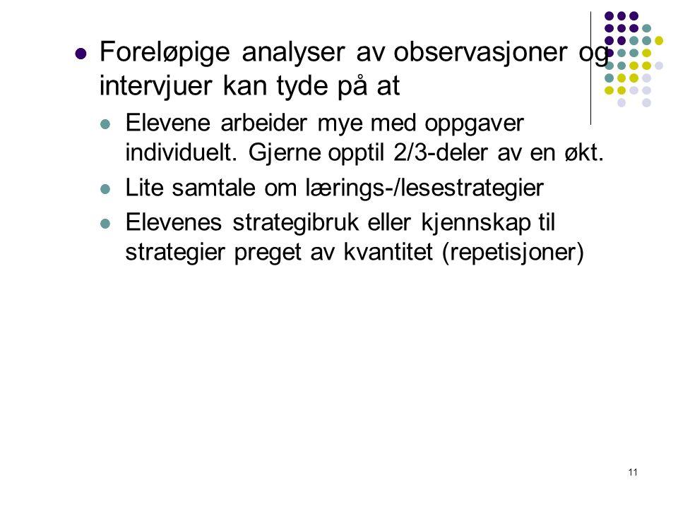 Foreløpige analyser av observasjoner og intervjuer kan tyde på at