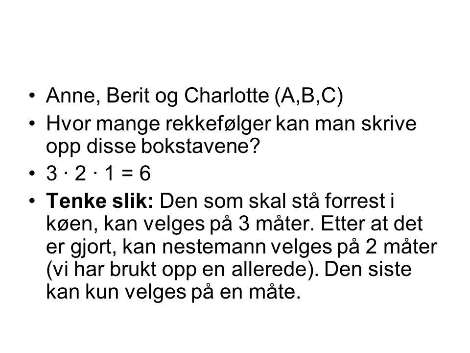 Anne, Berit og Charlotte (A,B,C)