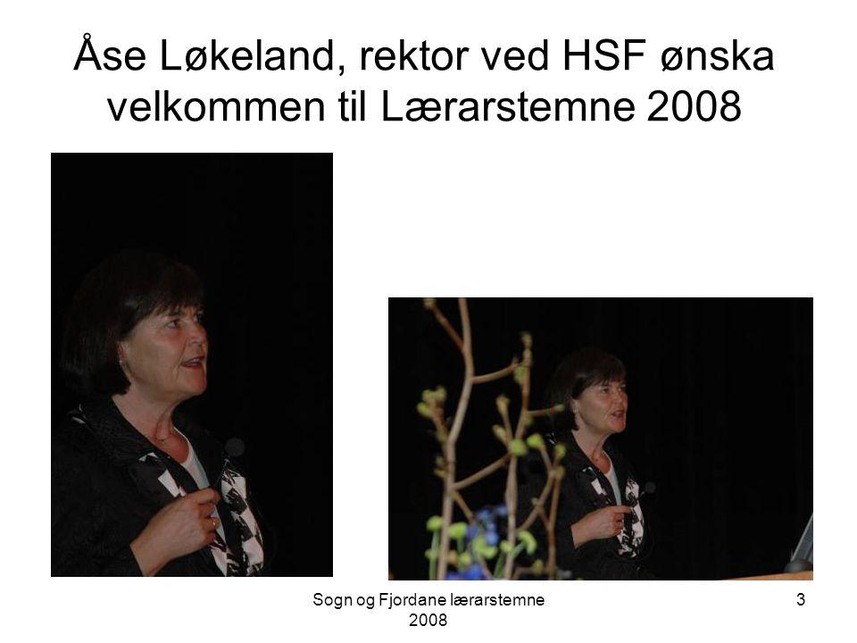 Åse Løkeland, rektor ved HSF ønska velkommen til Lærarstemne 2008