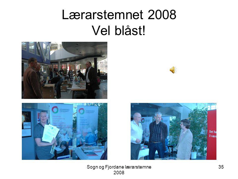 Lærarstemnet 2008 Vel blåst!