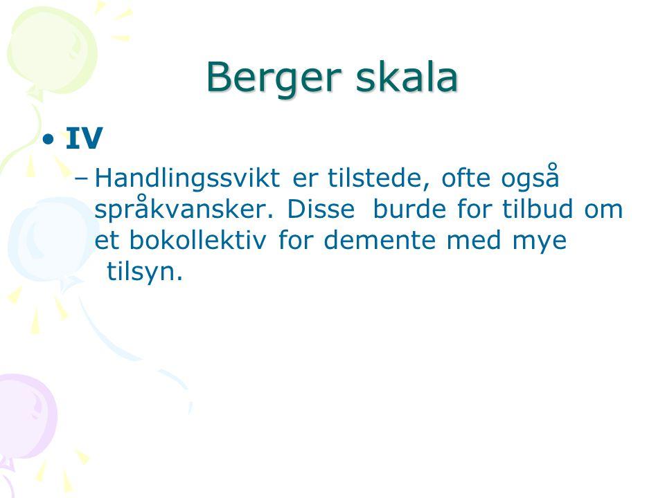 Berger skala IV. Handlingssvikt er tilstede, ofte også språkvansker.
