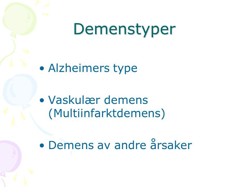 Demenstyper Alzheimers type Vaskulær demens (Multiinfarktdemens)