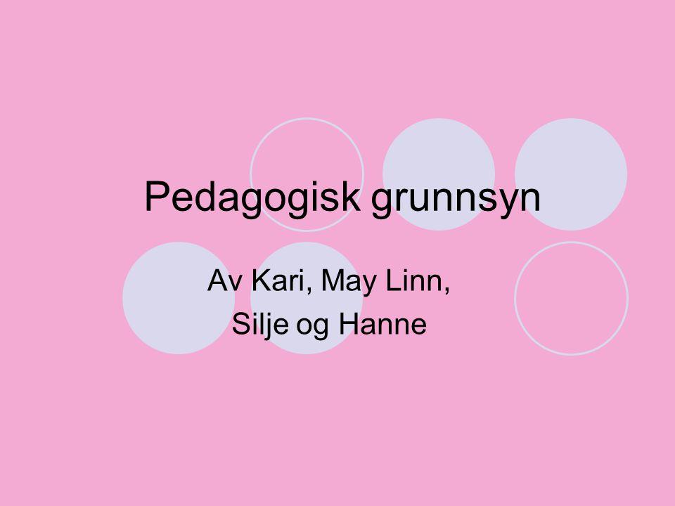 Av Kari, May Linn, Silje og Hanne