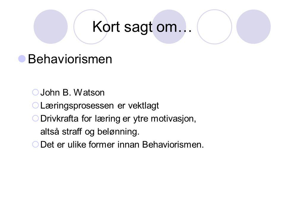 Kort sagt om… Behaviorismen John B. Watson
