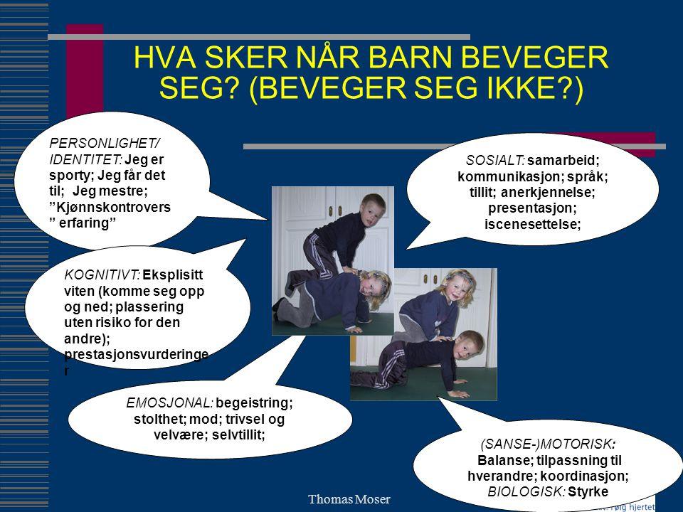 HVA SKER NÅR BARN BEVEGER SEG (BEVEGER SEG IKKE )