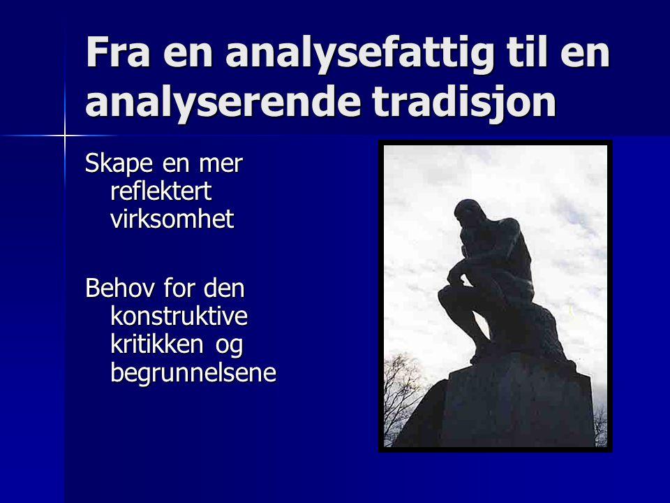 Fra en analysefattig til en analyserende tradisjon