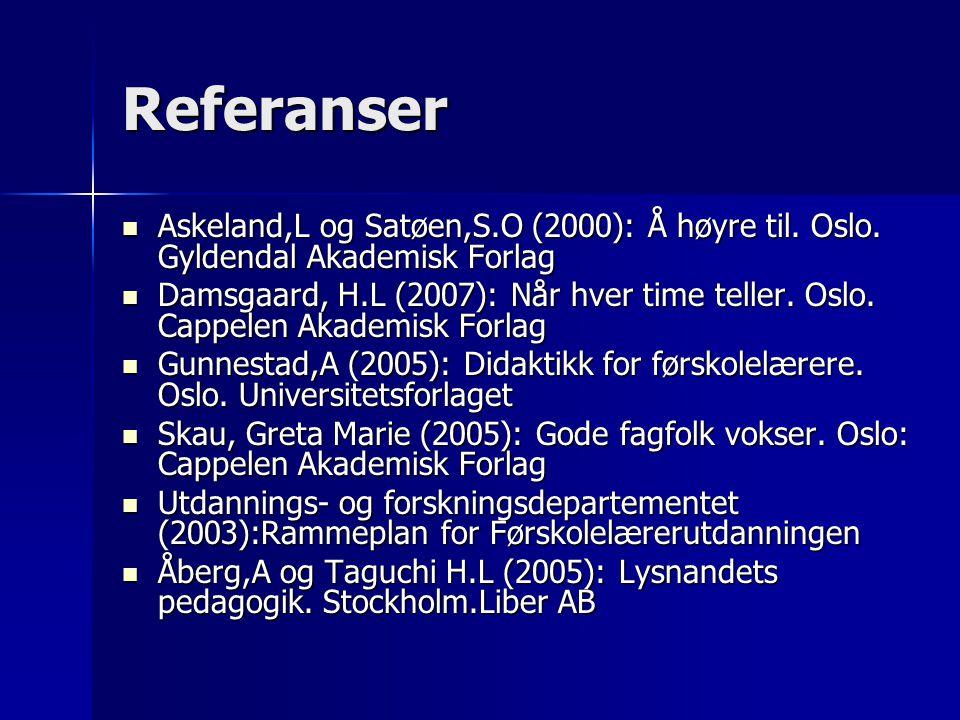 Referanser Askeland,L og Satøen,S.O (2000): Å høyre til. Oslo. Gyldendal Akademisk Forlag.